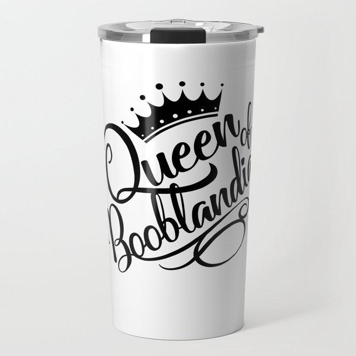 Queen of Booblandia Travel Mug