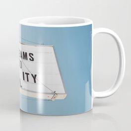 Dreams to Reality Coffee Mug