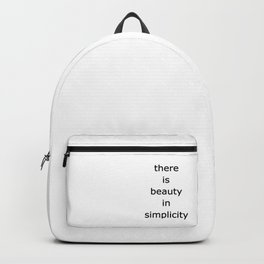 there is beaty in simplicity Backpack