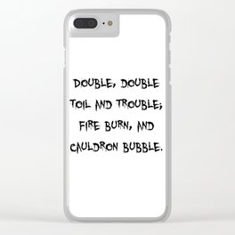 Double, Double Toil and Trouble Clear iPhone Case