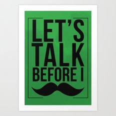 Let's Talk Moustache Art Print