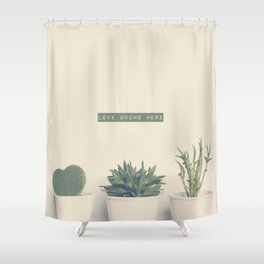 love grows here Shower Curtain