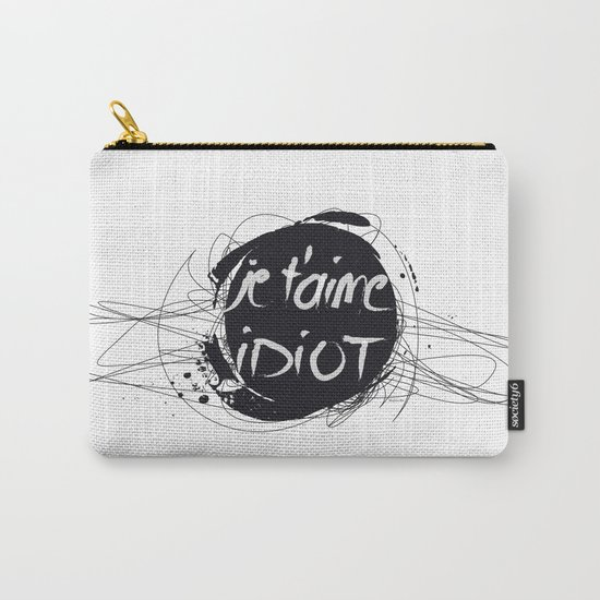 Je t'aime idiot Carry-All Pouch