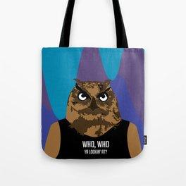 Hoot, Hoot, Who? Tote Bag