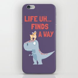 Life Uh Finds a Way iPhone Skin