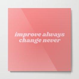 improve always Metal Print