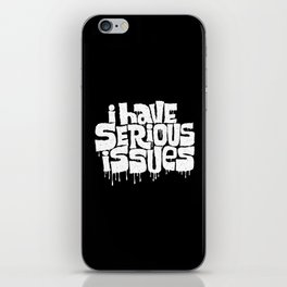 SERIOUS ISSUES iPhone Skin