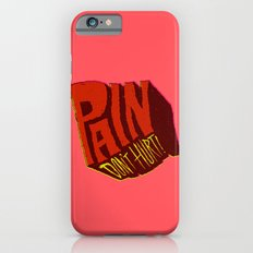 Pain Don't Hurt Slim Case iPhone 6s