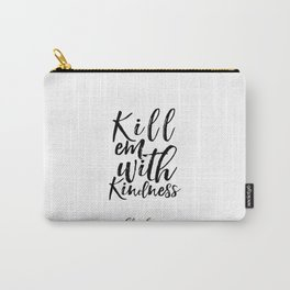 Lyrics Art Inspirational Poster Wall Art Song Lyrics Typography Quotes Kill Em With Kindness Carry-All Pouch
