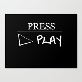 Press Play: Black Canvas Print
