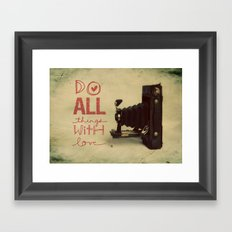 Do all things with Love Framed Art Print