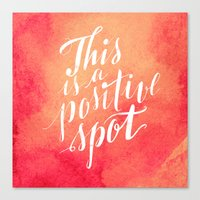 positive Canvas Prints featuring Positive by Raluca Ag