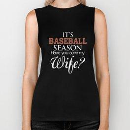 its baseball season have you seen my wife t-shrits Biker Tank