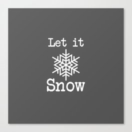 Let it Snow! Canvas Print
