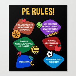 PE Physical Education Teacher Rules Canvas Print