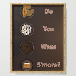 Do you want S'more? Serving Tray