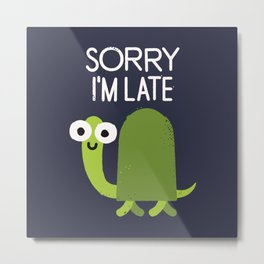 Tardy Animal Metal Print