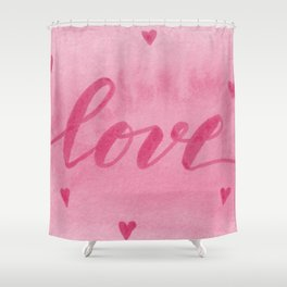 Valentine's Day Watercolor Love – pink Shower Curtain