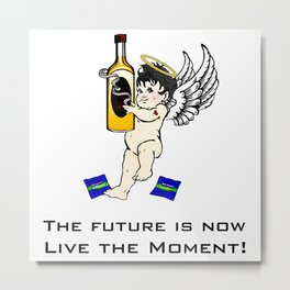 The Future is now, Live the moment! Metal Print