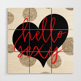 Hello Sexy Wood Wall Art
