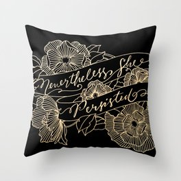 Nevertheless, she persisted Gold II Throw Pillow