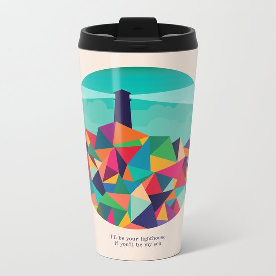 I'll be your lighthouse if you'll be my sea Metal Travel Mug