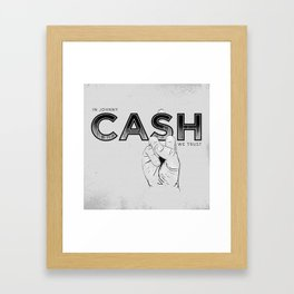 In Johnny Cash We Trust. Framed Art Print