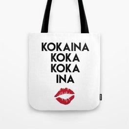 KOKAINA KOKA KOKA INA - Miami Yacine Lyrics Tote Bag