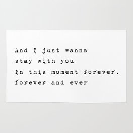 And I just wanna stay with you - Lyrics collection Rug