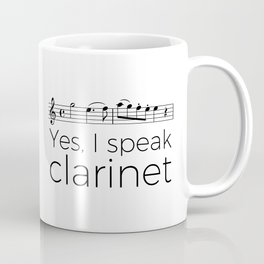 I speak clarinet Coffee Mug