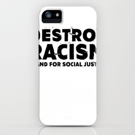 Destroy Racism Stand For Social Justice iPhone Case