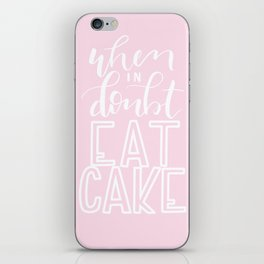 When In Doubt Eat Cake iPhone Skin