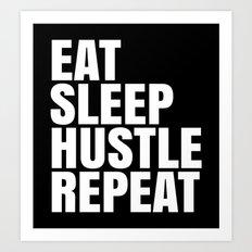 Eat Sleep Hustle Repeat (Black & White) Art Print