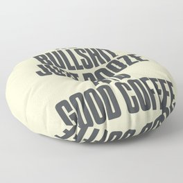 No bullshit, just booze and good coffee, inspirational quote, positive thinking, feelgood Floor Pillow