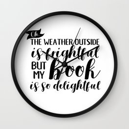 The Weather Outside is Frightful V2 Wall Clock