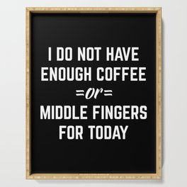 Coffee & Middle Fingers Funny Quote Serving Tray
