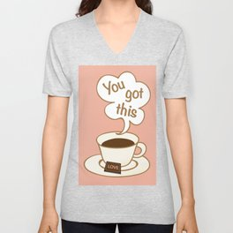 You Got This Coffee Cup and Chocolate Unisex V-Neck