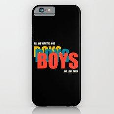 Boys Boys Boys Slim Case iPhone 6s