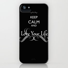 'Love Your Life' iPhone Case