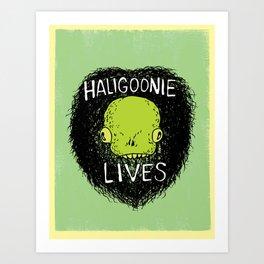 Haligoonie Lives! Art Print