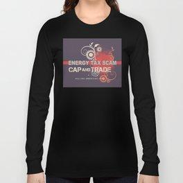 Energy Tax Scam Long Sleeve T-shirt