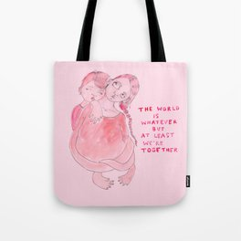 The world is whatever Tote Bag