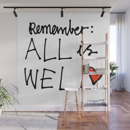 Remember ALL IS WELL Wall Mural