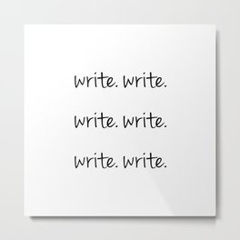 The Usual Advice for a Writer Metal Print