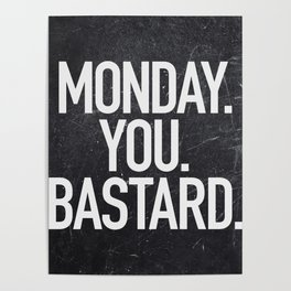 Monday You Bastard Poster
