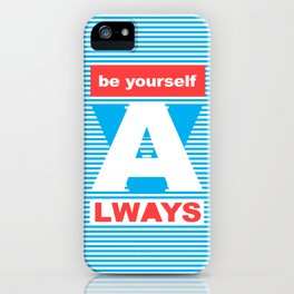 Be Yourself Always, (Playing With Stripes collection) iPhone Case