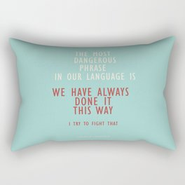 Grace Hopper quote, I alway try to fight that, inspirational, motivational sentence Rectangular Pillow