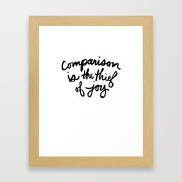 Comparison is the thief of joy (black and white) Framed Art Print