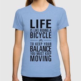 Life is like riding a bicycle. White Background. T-shirt