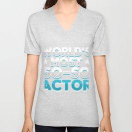 Worlds Best Actor Actress Acting Mvie Theatre Gift Unisex V-Neck